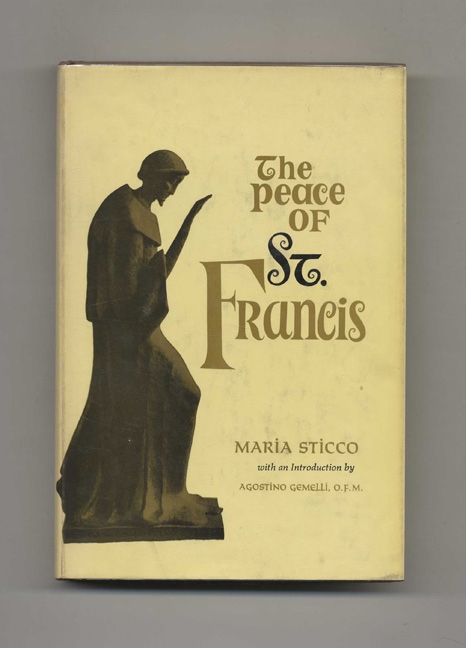 The Peace of St. Francis -1st Edition/1st Printing. Maria Sticco.