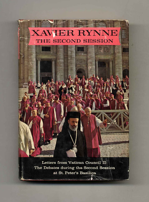The Second Session: the Debates and Decrees of Vatican Council II, September 29 to December 4, 1963. Xavier Rynne.