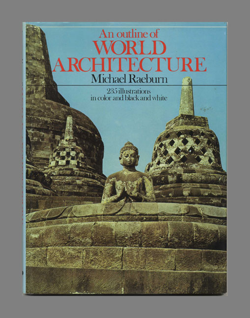 An Outline of World Architecture. Michael Raeburn.