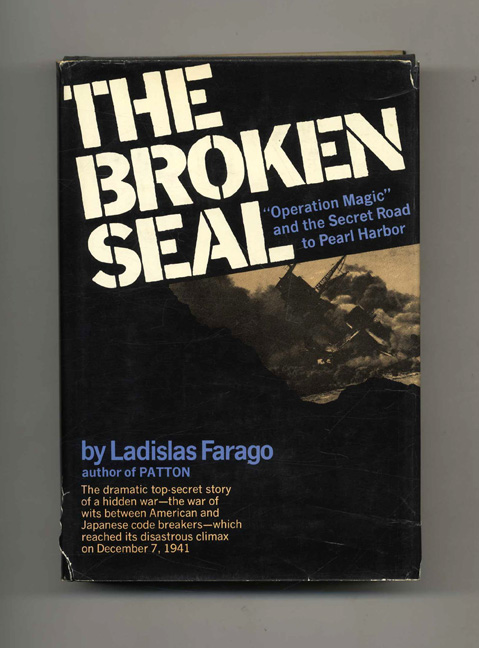 """The Broken Seal: the Story of """"Operation Magic"""" and the Pearl Harbor Disaster -1st Edition/1st Printing. Ladislas Farago."""