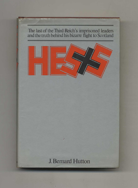 Hess: The Man and His Mission -1st US Edition/1st Printing. J. Bernard Hutton.