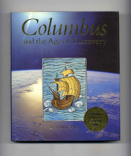 Columbus and the Age of Discovery -1st Edition/1st Printing. Zvi Dor-Ner.