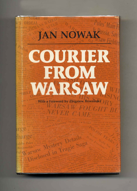 Courier from Warsaw -1st Edition/1st Printing. Jan Nowak.