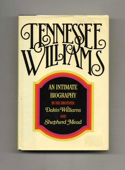 Tennessee Williams: An Intimate Biography -1st Edition/1st Printing. Dakin Williams, Shepherd Mead.
