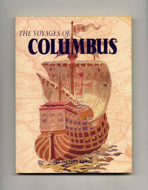 The Voyages of Columbus. Rex and Thea Rienits.