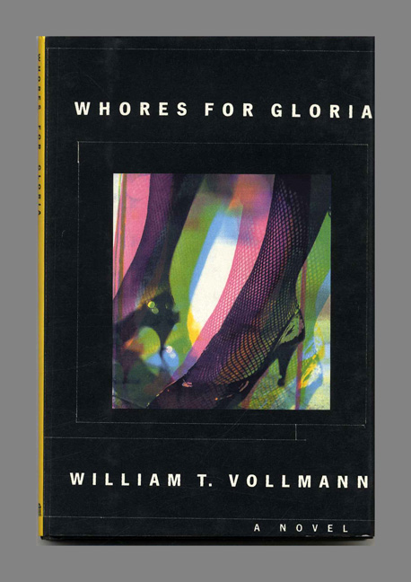 Whores for Gloria -1st Edition/1st Printing. William T. Volllmann.