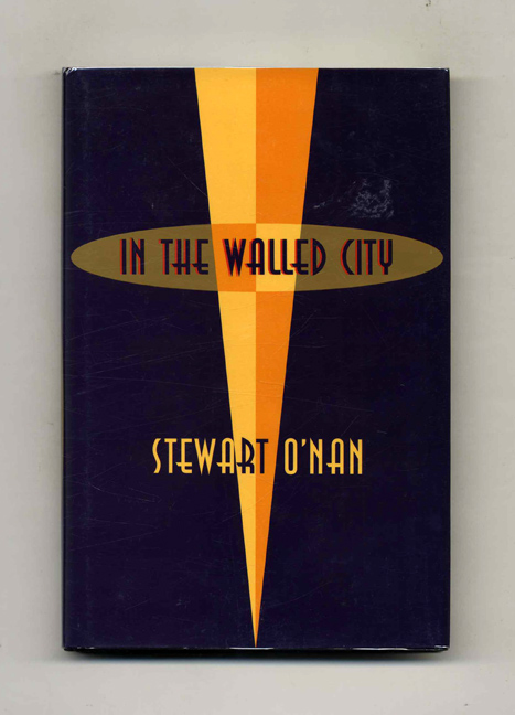 In the Walled City - 1st Edition/1st Printing. Stewart O'Nan.