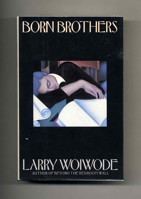 Born Brothers - 1st Edition/1st Printing. Larry Woiwode.
