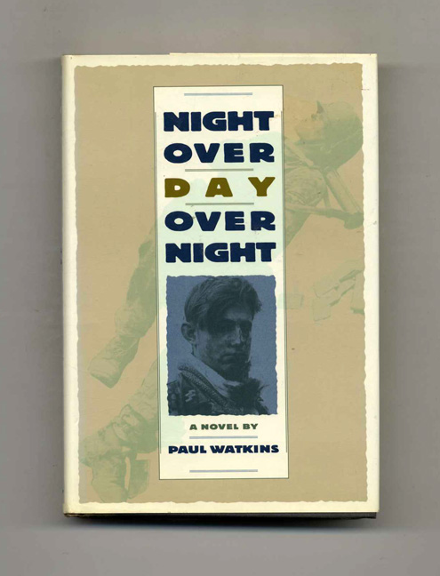 Night Over Day Over Night - 1st Edition/1st Printing. Paul Watkins.