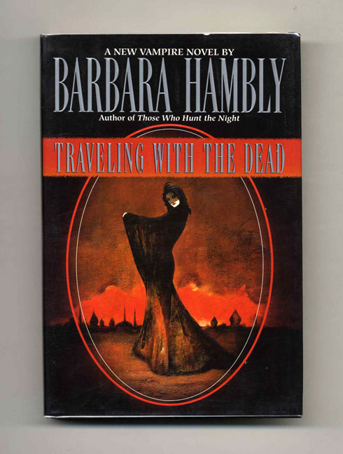 Traveling with the Dead - 1st Edition/1st Printing. Barbara Hambly.
