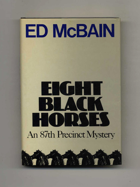 Eight Black Horses -1st Edition/1st Printing. Ed McBain.