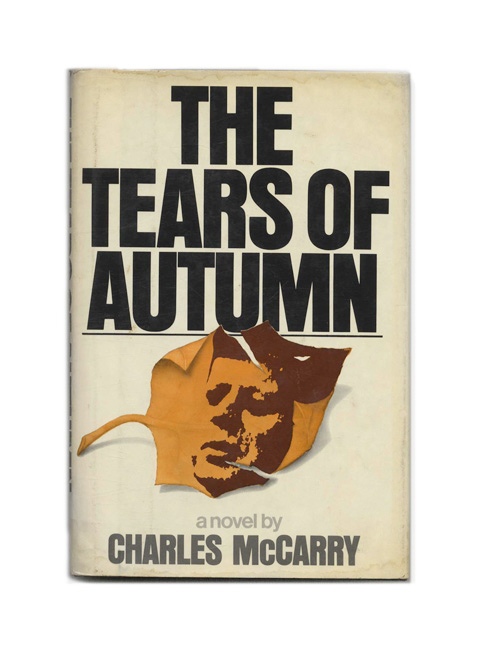 The Tears of Autumn - 1st Edition/1st Printing. Charles McCarry.