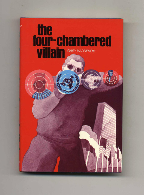 The Four-Chambered Villain - 1st Edition/1st Printing
