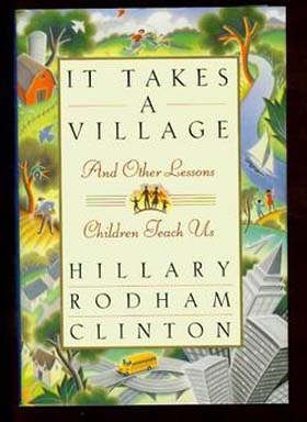 It Takes a Village: and Other Lessons Children Teach Us - 1st Edition/1st Printing