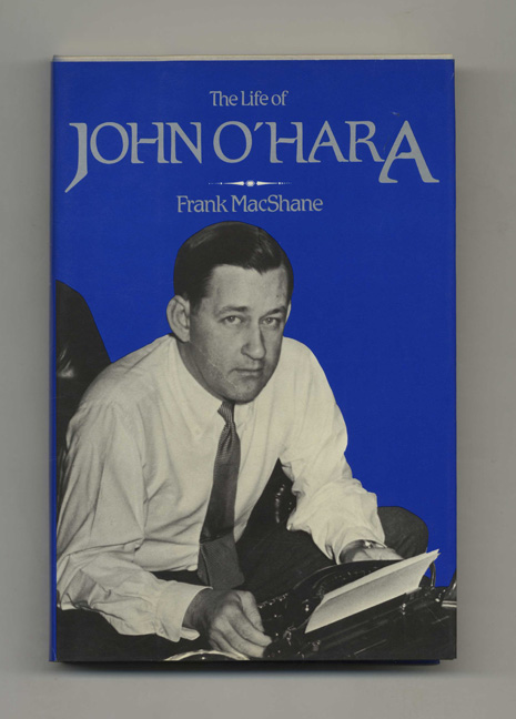 The Life Of John O'Hara - 1st Edition/1st Printing