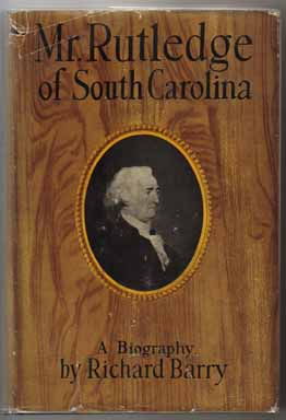 Mr. Rutledge Of South Carolina - 1st Edition/1st Printing