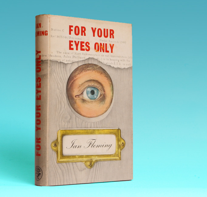 "For Your Eyes Only [, Includes ""From A View To A Kill"", ""Quantum Of Solace"", ""Risico"", ""The Hildebrand Rarity""] - 1st Edition/1st Printing"