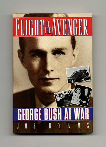 Flight Of The Avenger - George Bush At War - 1st Edition/1st Printing