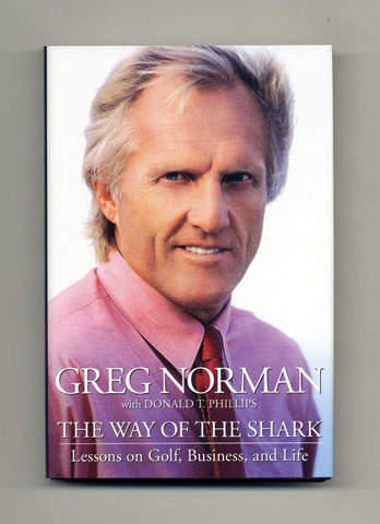 The Way Of The Shark; Lessons On Golf, Business, And Life - 1st Edition/1st Printing
