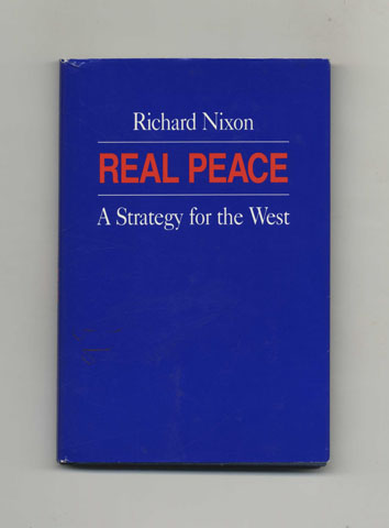 Real Peace: A Strategy For The West - 1st Edition/1st Printing