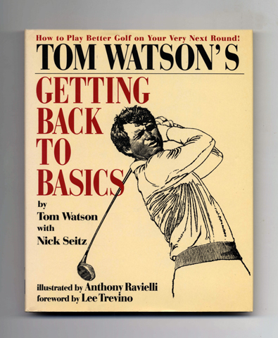 Tom Watson's Getting Back To Basics - 1st Edition/1st Printing