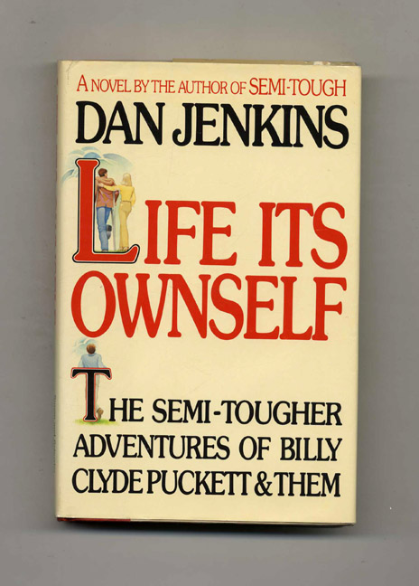Life Its Ownself - 1st Edition/1st Printing