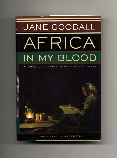 Africa In My Blood; An Autobiography In Letters; The Early Years - 1st Edition/1st Printing