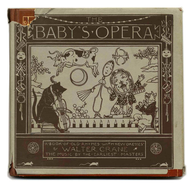 The Baby's Opera: A Book of Old Rhymes with New Dresses. The Music by the Earliest Masters