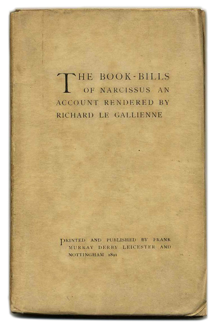 The Book Bills of Narcissus, An Account Rendered By Richard Le Gallienne