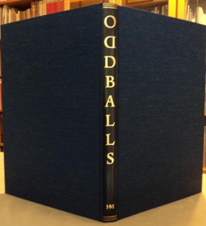 Oddballs - the Remarkable True Stories of Forty Unique, Strange, Peculiar, Extraordinary & Generally Odd People, Told in Prose and Wood Engravings