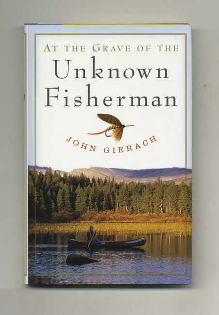 At the Grave of the Unknown Fisherman - 1st Edition/1st Printing