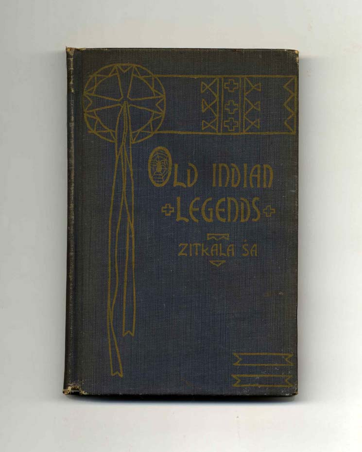 Old Indian Legends [retold by Zitkala-Sa]