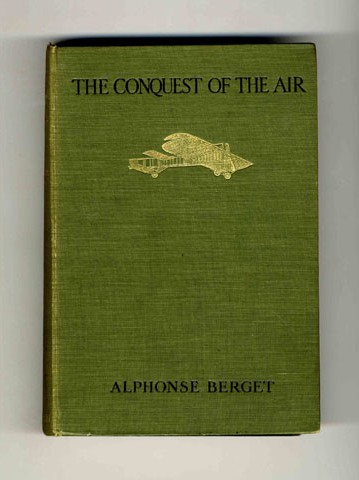 The Conquest of the Air: Aeronautics Aviation: History: Theory: Practice - 1st Edition/1st Printing
