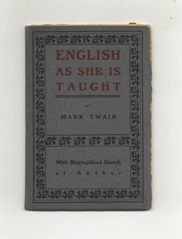 English As She Is Taught - 1st Edition/1st State