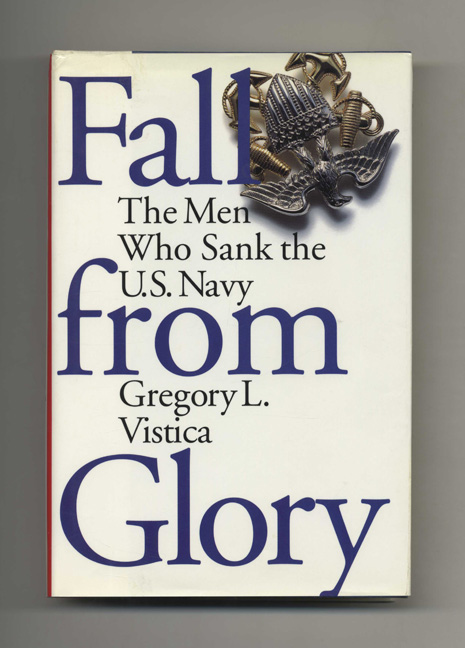Fall from Glory: The Men Who Sank the U. S. Navy - 1st Edition/1st Printing