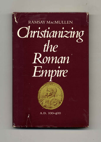 Christianizing the Roman Empire - 1st Edition/1st Printing