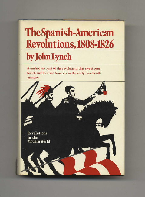 The Spanish American Revolutions 1808-1826 - 1st Edition/1st Printing