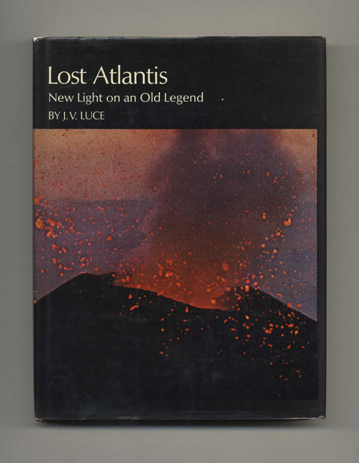 Lost Atlantis: New Light on an Old Legend - 1st Edition/1st Printing