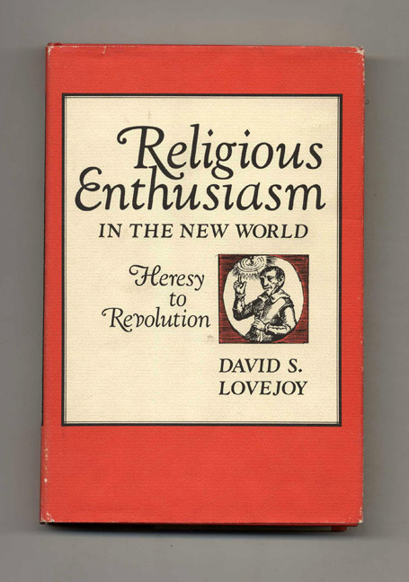 Religious Enthusiasm in the New World: Heresy to Revolutions -1st Edition/1st Printing