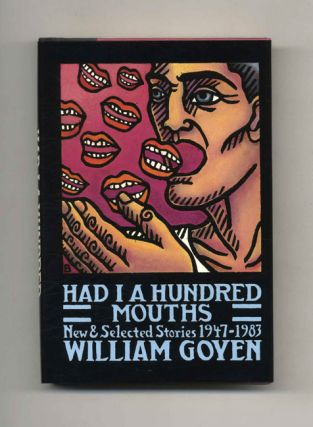 Had I A Hundred Mouths: New And Selected Stories, 1947-1983 - 1st Edition/1st Printing. William...