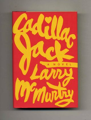 Cadillac Jack - 1st Edition/1st Printing. Larry McMurtry