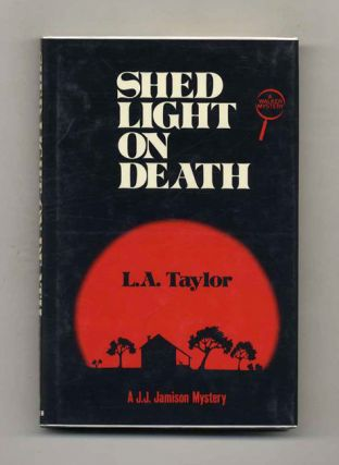 Shed Light On Death - 1st Edition/1st Printing
