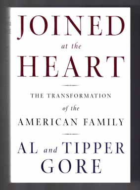 Joined At the Heart - 1st Edition/1st Printing. Al Gore, Tipper Gore