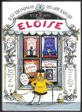 Eloise: the Ultimate Edition - 1st Edition/1st Printing. Kay Thompson.
