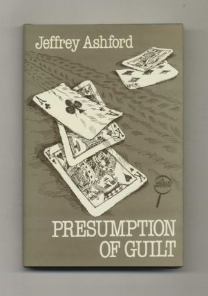 Presumption Of Guilt - 1st US Edition/1st Printing. Jeffrey Ashford