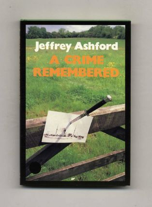 A Crime Remembered - 1st US Edition/1st Printing. Jeffrey Ashford