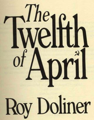 The Twelfth Of April - 1st Edition/1st Printing