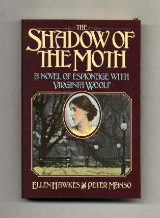 The Shadow Of The Moth: A Novel Of Espionage With Virginia Woolf - 1st Edition/1st Printing....