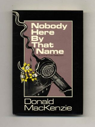 Nobody Here By That Name - 1st US Edition/1st Printing