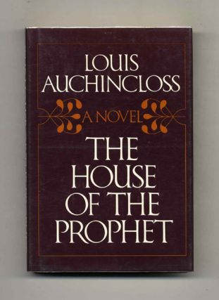 The House Of The Prophet - 1st Edition/1st Printing. Louis Auchincloss